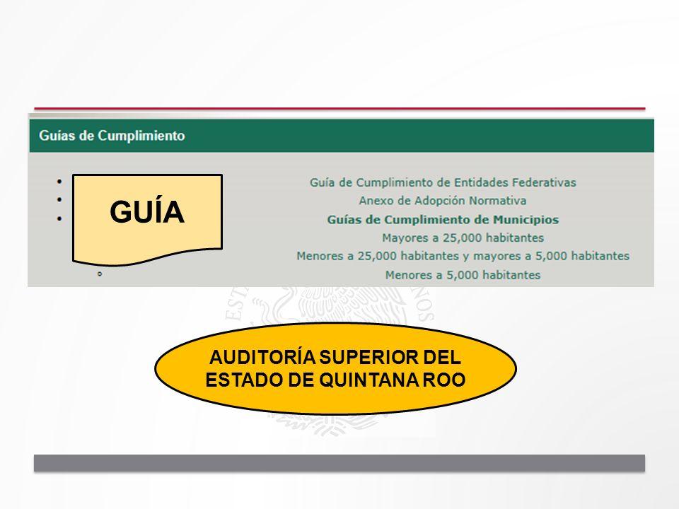 GUÍA AUDITORÍA SUPERIOR DEL ESTADO DE QUINTANA ROO