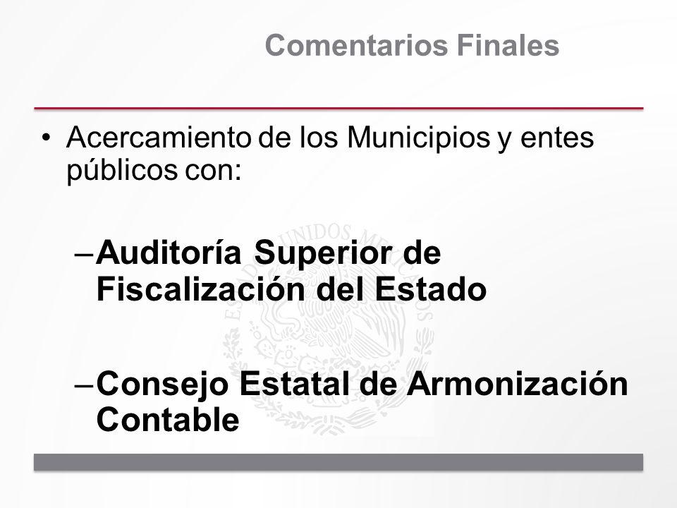 Acercamiento de los Municipios y entes públicos con: –Auditoría Superior de Fiscalización del Estado –Consejo Estatal de Armonización Contable Comenta