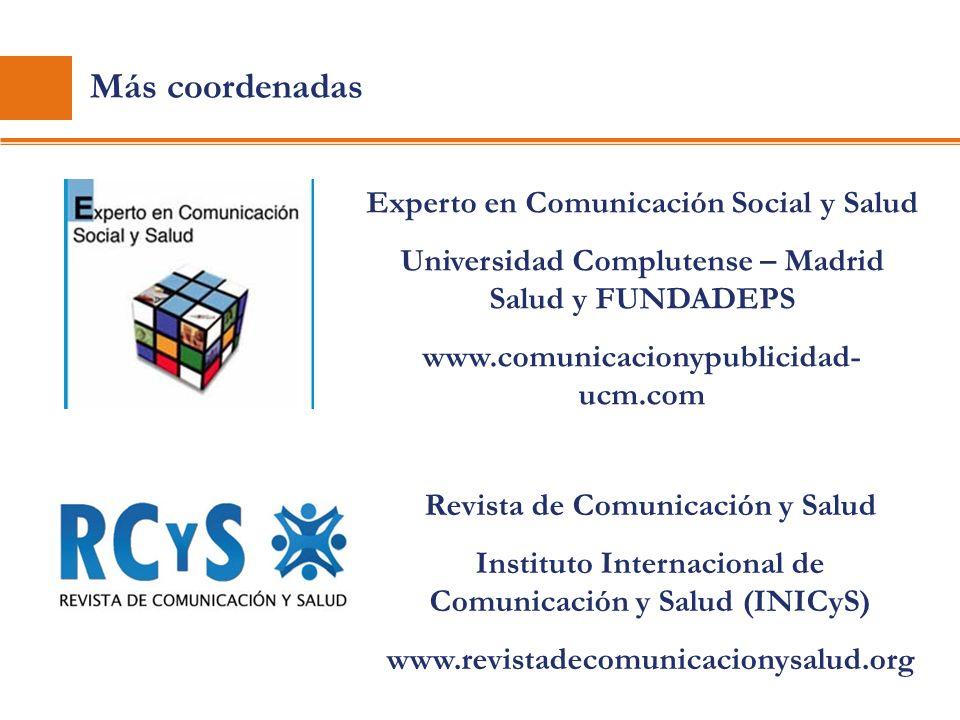 Más coordenadas Revista de Comunicación y Salud Instituto Internacional de Comunicación y Salud (INICyS) www.revistadecomunicacionysalud.org Experto e