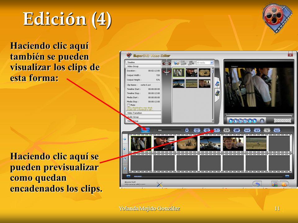 Yolanda Mejido González11 Edición (4) Haciendo clic aquí también se pueden visualizar los clips de esta forma: Haciendo clic aquí se pueden previsualizar como quedan encadenados los clips.