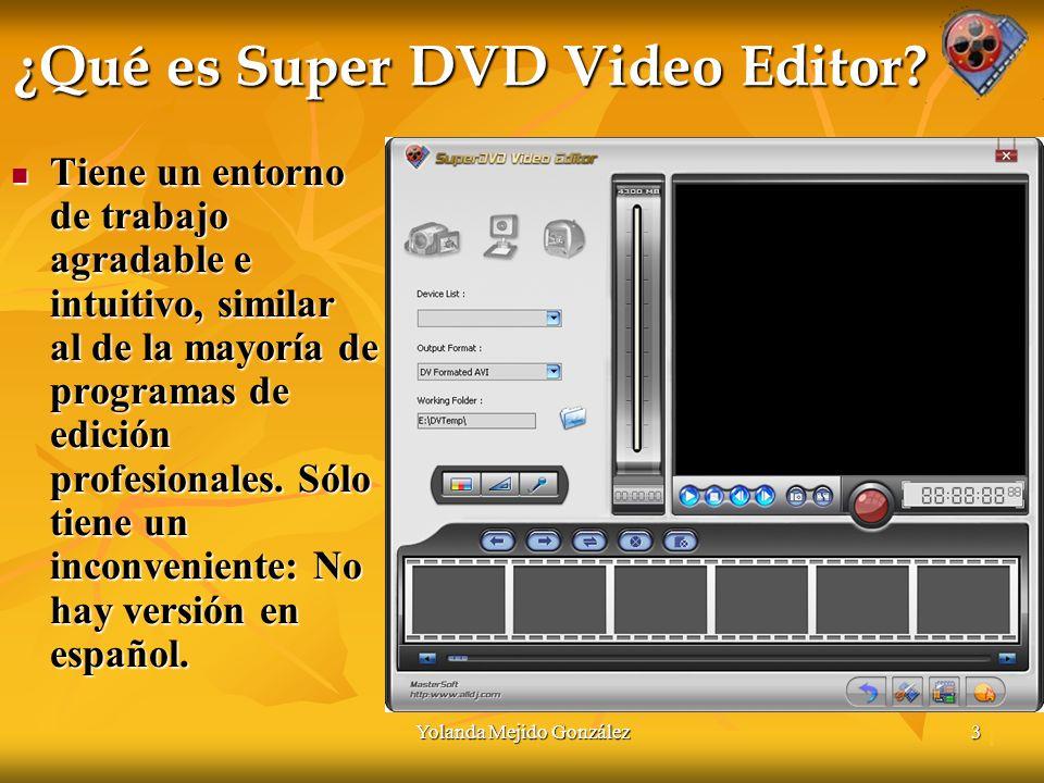 Yolanda Mejido González3 ¿Qué es Super DVD Video Editor.
