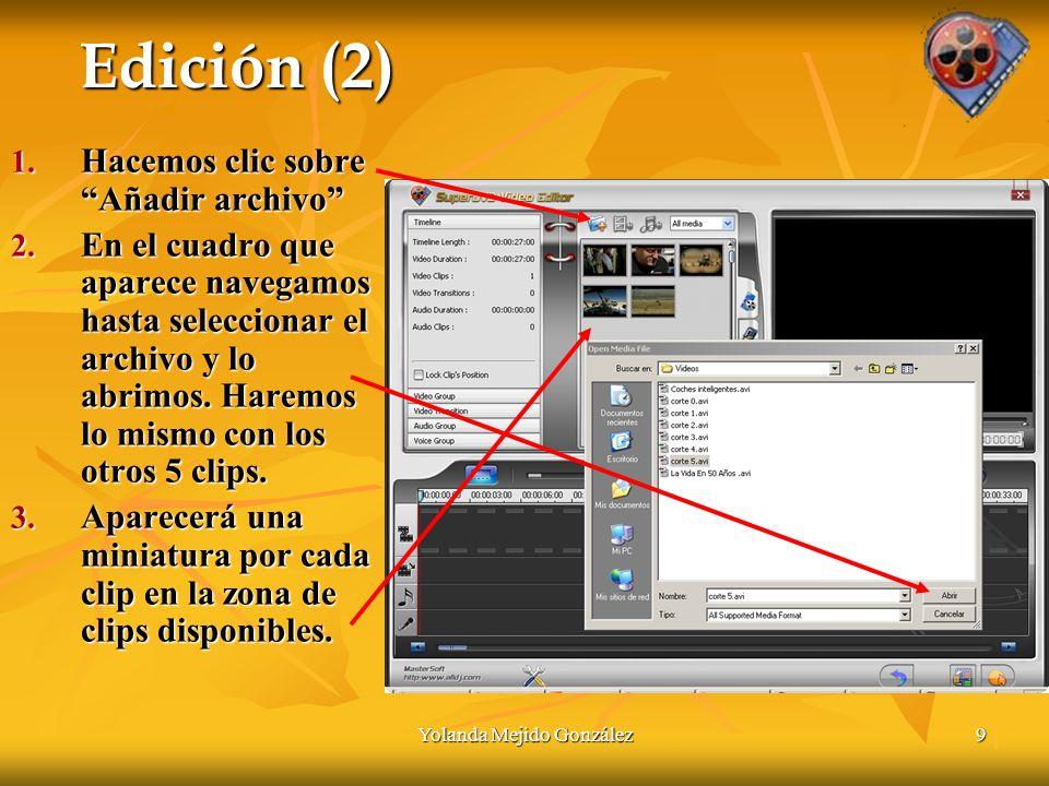 Yolanda Mejido González9 Edición (2) 1. Hacemos clic sobre Añadir archivo 2.