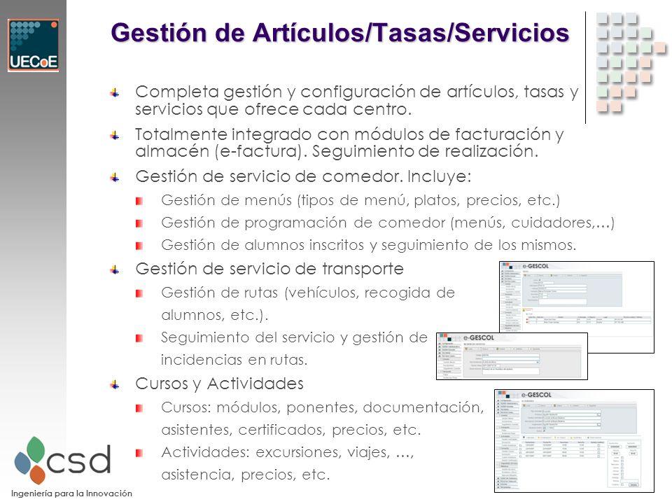 Ingeniería para la Innovación Gestión de Artículos/Tasas/Servicios Completa gestión y configuración de artículos, tasas y servicios que ofrece cada centro.