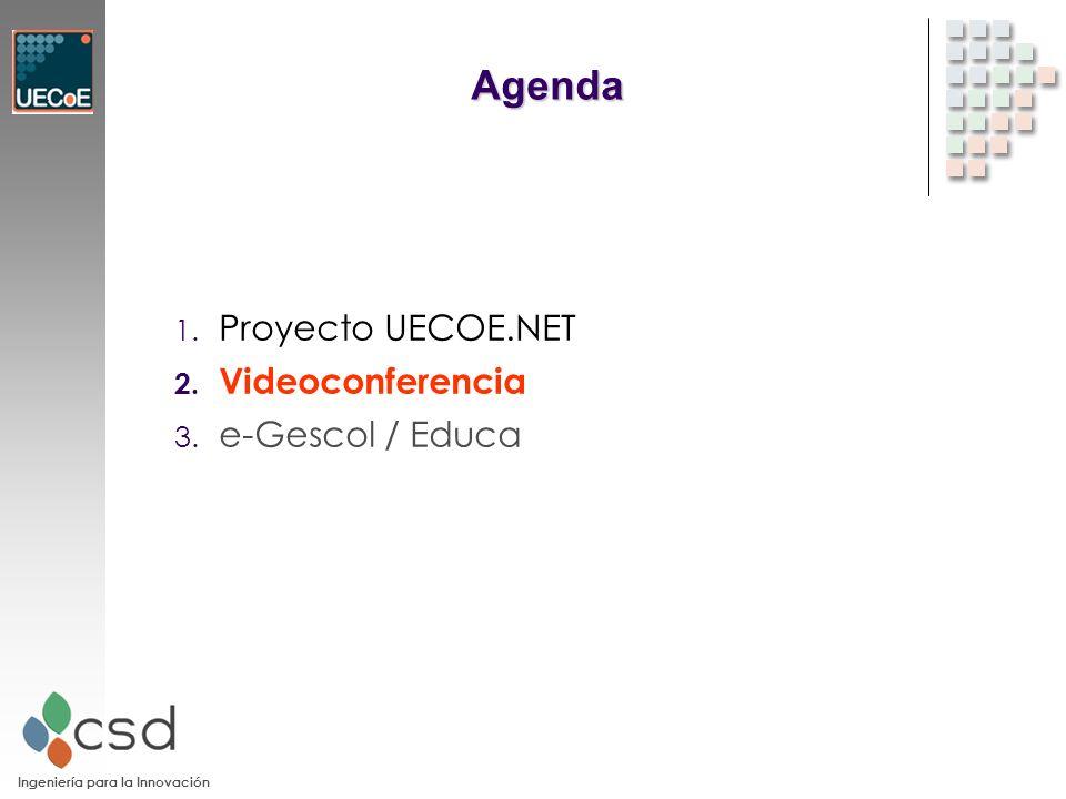 Agenda 1. Proyecto UECOE.NET 2. Videoconferencia 3. e-Gescol / Educa