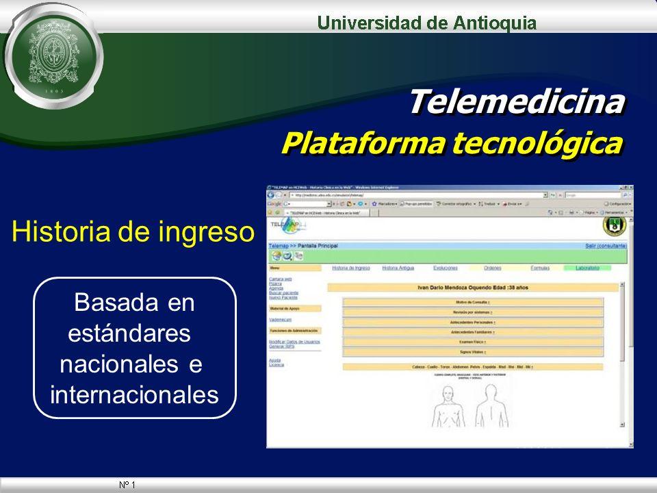 Historia de ingreso Telemedicina Plataforma tecnológica Basada en estándares nacionales e internacionales