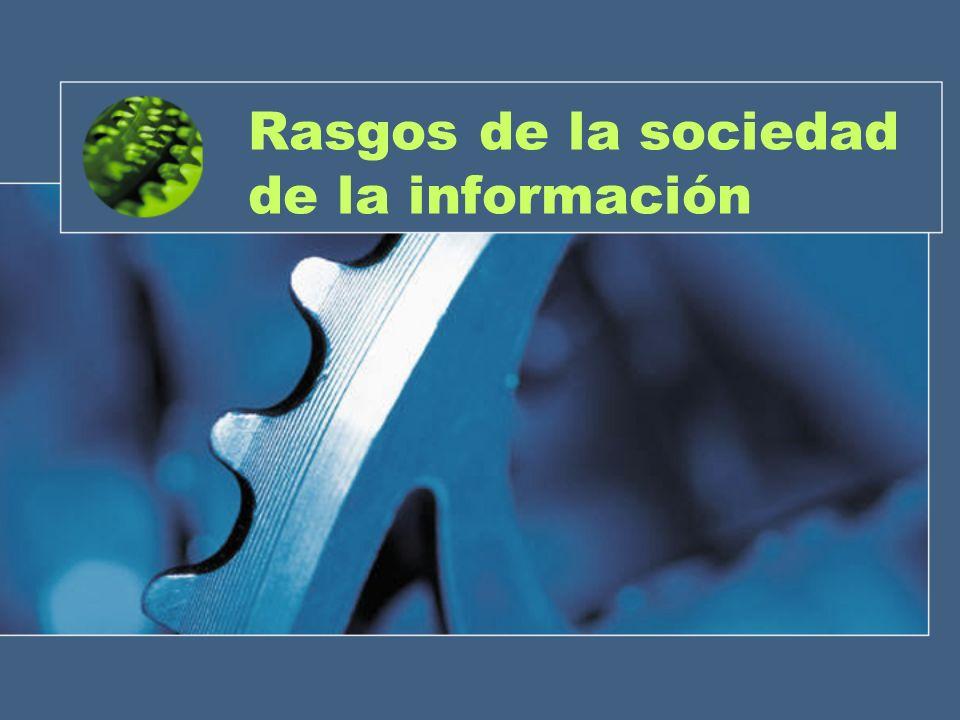 Rasgos de la sociedad de la información