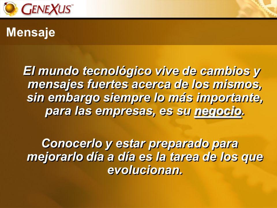 Mensaje negocio El mundo tecnológico vive de cambios y mensajes fuertes acerca de los mismos, sin embargo siempre lo más importante, para las empresas