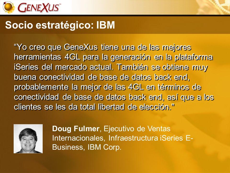 Socio estratégico: IBM Yo creo que GeneXus tiene una de las mejores herramientas 4GL para la generación en la plataforma iSeries del mercado actual. T