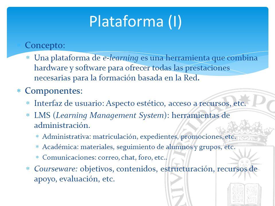 Concepto: Una plataforma de e-learning es una herramienta que combina hardware y software para ofrecer todas las prestaciones necesarias para la forma