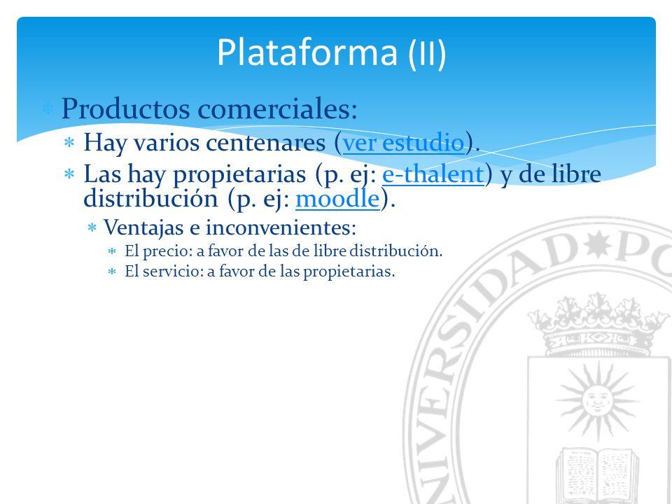 Productos comerciales: Hay varios centenares (ver estudio).ver estudio Las hay propietarias (p. ej: e-thalent) y de libre distribución (p. ej: moodle)