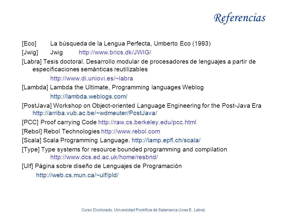 Curso Doctorado, Universidad Pontificia de Salamanca (Jose E. Labra) Referencias [Eco]La búsqueda de la Lengua Perfecta, Umberto Eco (1993) [Jwig] Jwi