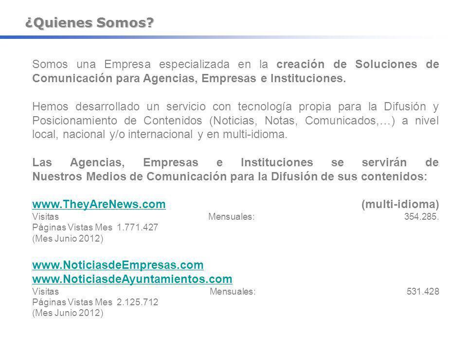¿Quienes Somos? Somos una Empresa especializada en la creación de Soluciones de Comunicación para Agencias, Empresas e Instituciones. Hemos desarrolla