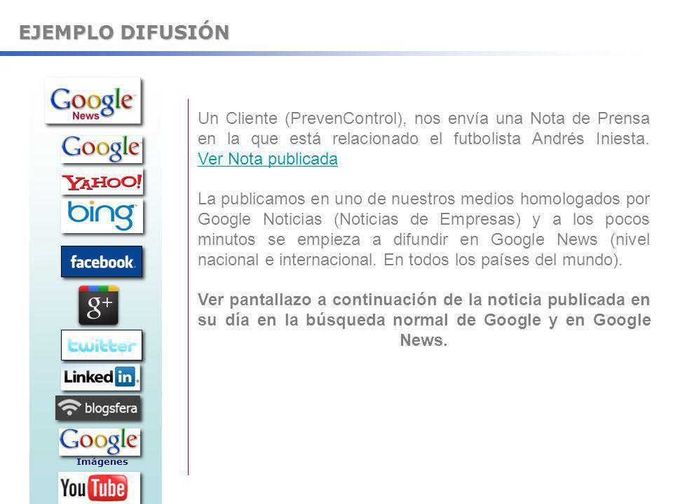 EJEMPLO DIFUSIÓN Un Cliente (PrevenControl), nos envía una Nota de Prensa en la que está relacionado el futbolista Andrés Iniesta. Ver Nota publicada