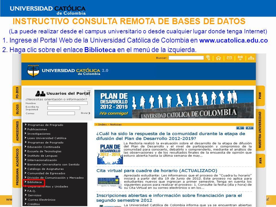 INSTRUCTIVO CONSULTA REMOTA DE BASES DE DATOS (La puede realizar desde el campus universitario o desde cualquier lugar donde tenga Internet) 1.