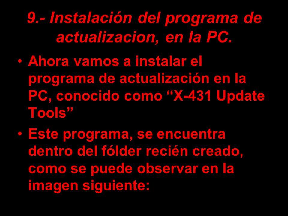 9.- Instalación del programa de actualizacion, en la PC. Ahora vamos a instalar el programa de actualización en la PC, conocido como X-431 Update Tool