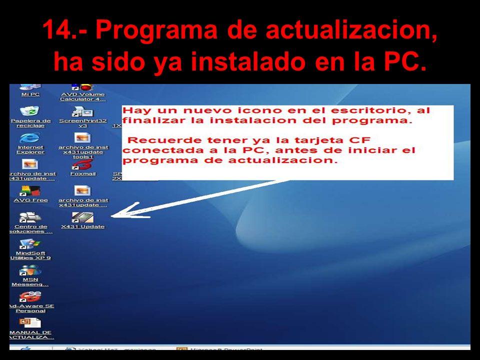 14.- Programa de actualizacion, ha sido ya instalado en la PC.