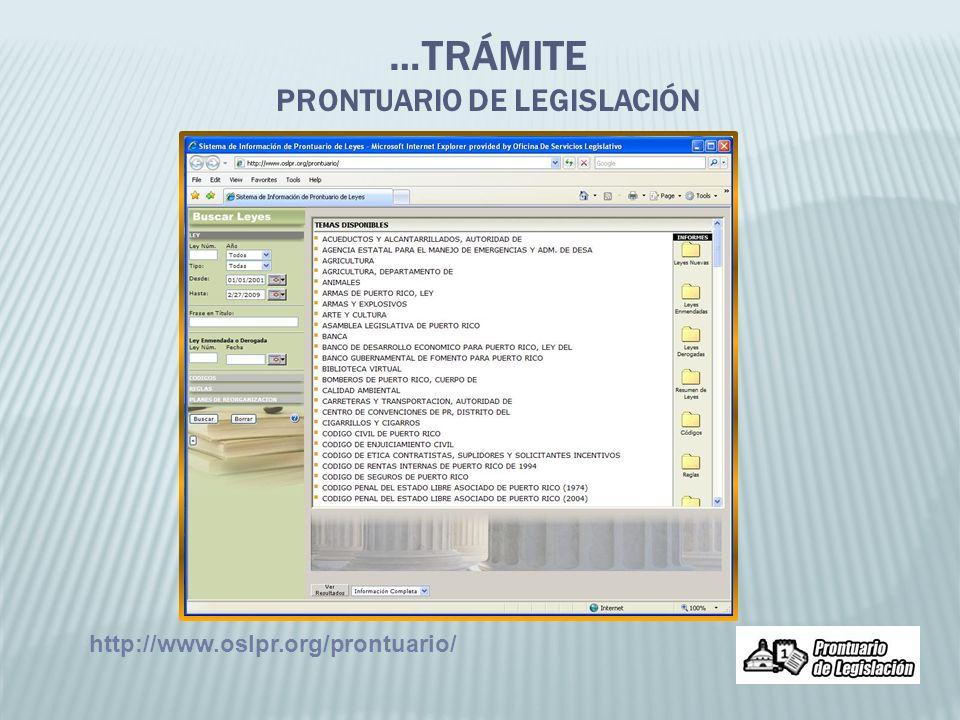 http://www.oslpr.org/prontuario/ …TRÁMITE PRONTUARIO DE LEGISLACIÓN