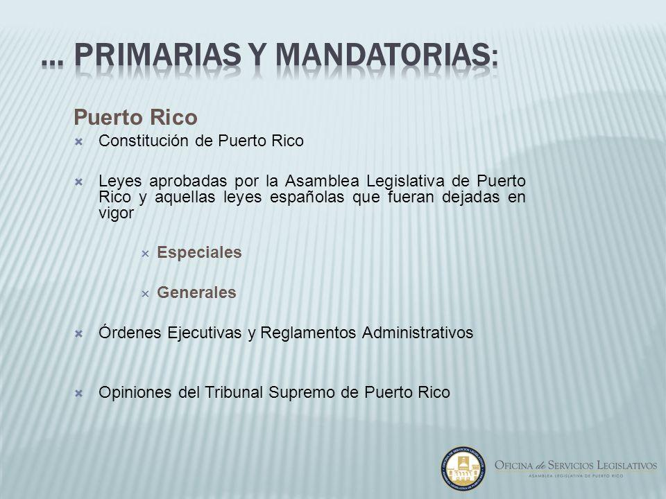 Puerto Rico Constitución de Puerto Rico Leyes aprobadas por la Asamblea Legislativa de Puerto Rico y aquellas leyes españolas que fueran dejadas en vi