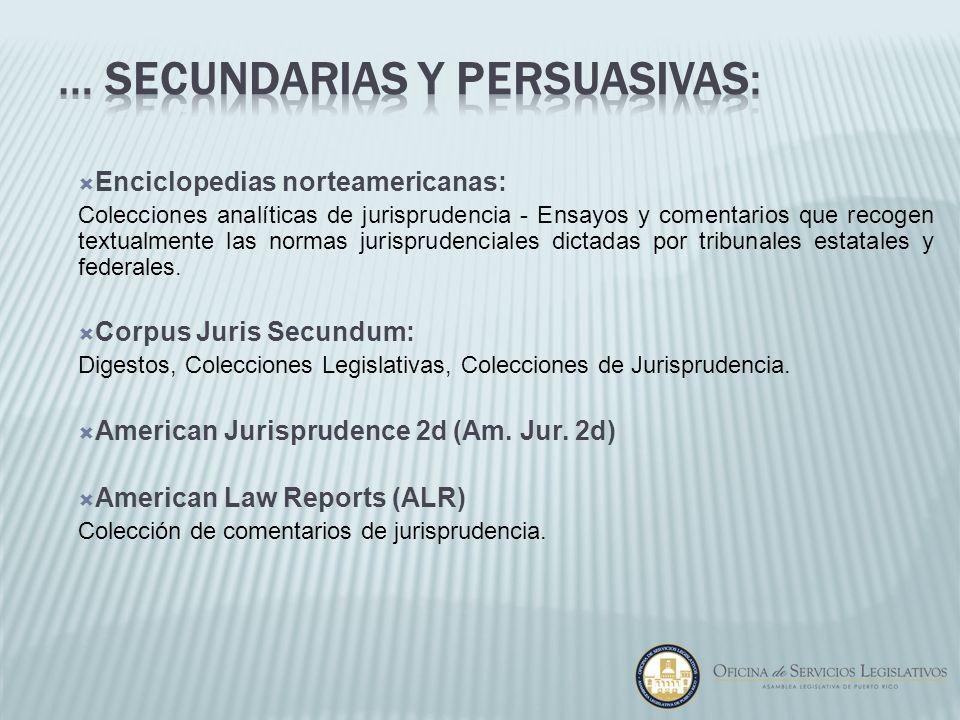 Enciclopedias norteamericanas: Colecciones analíticas de jurisprudencia - Ensayos y comentarios que recogen textualmente las normas jurisprudenciales