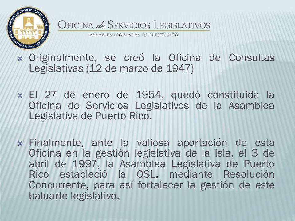 Originalmente, se creó la Oficina de Consultas Legislativas (12 de marzo de 1947) El 27 de enero de 1954, quedó constituida la Oficina de Servicios Le