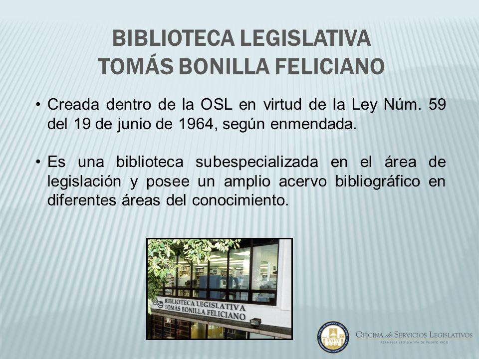 Creada dentro de la OSL en virtud de la Ley Núm. 59 del 19 de junio de 1964, según enmendada. Es una biblioteca subespecializada en el área de legisla