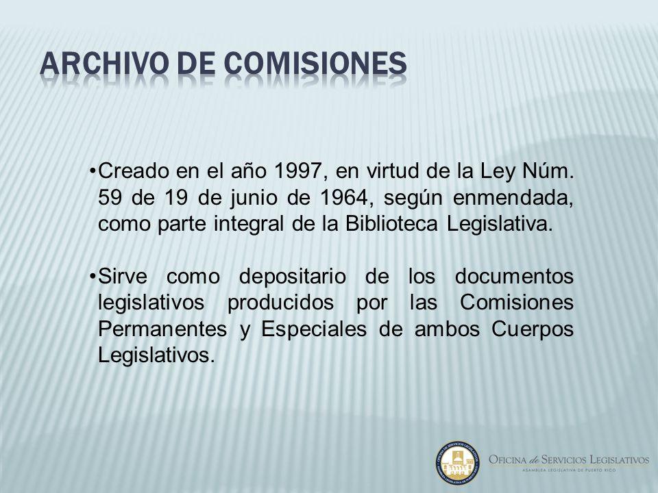 Creado en el año 1997, en virtud de la Ley Núm. 59 de 19 de junio de 1964, según enmendada, como parte integral de la Biblioteca Legislativa. Sirve co