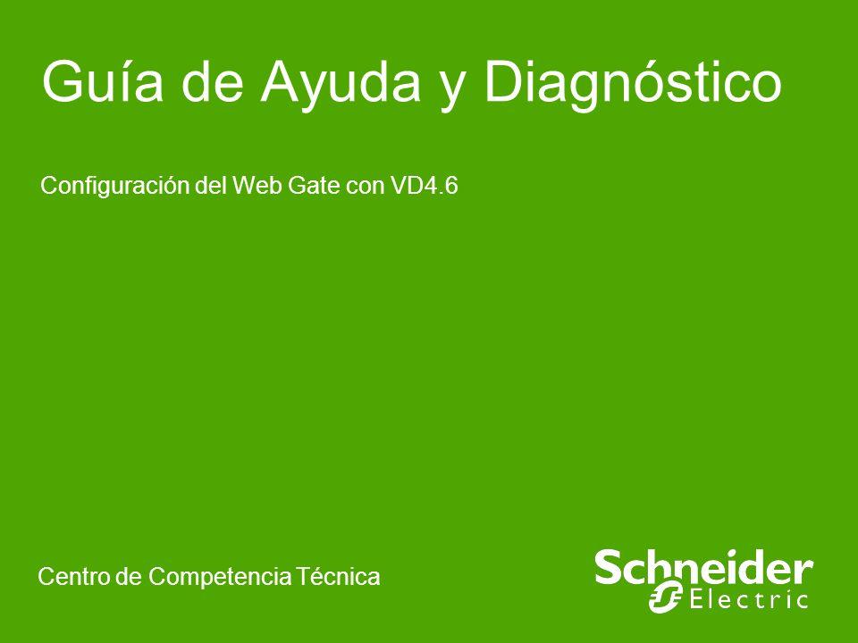 Guía de Ayuda y Diagnóstico Configuración del Web Gate con VD4.6 Centro de Competencia Técnica