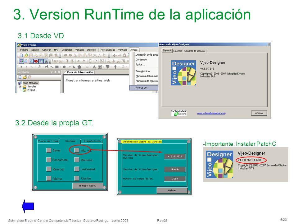 Schneider Electric 6/20 -Centro Competencia Técnica- Gustavo Rodrigo – Junio.2008 Rev06 3. Version RunTime de la aplicación 3.1 Desde VD 3.2 Desde la