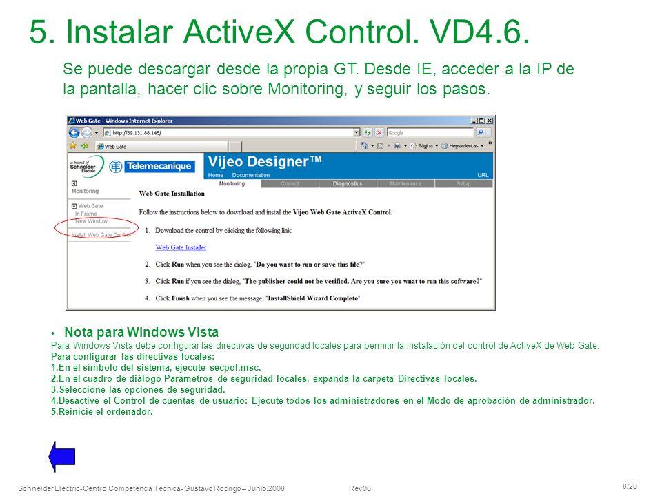 Schneider Electric 8/20 -Centro Competencia Técnica- Gustavo Rodrigo – Junio.2008 Rev06 5. Instalar ActiveX Control. VD4.6. Nota para Windows Vista Pa