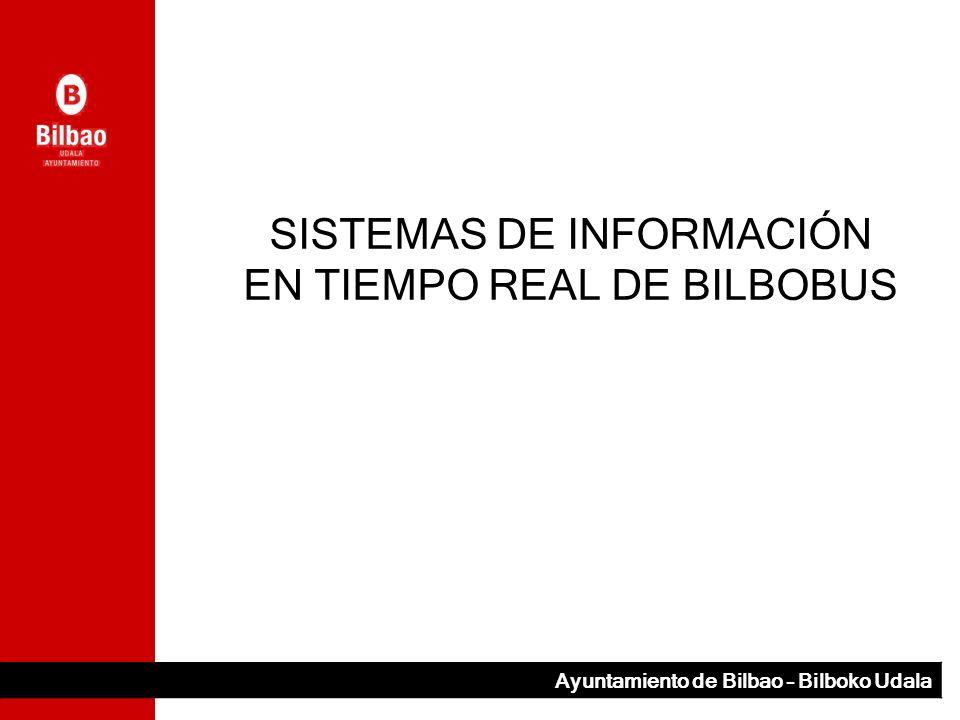 Ayuntamiento de Bilbao – Bilboko Udala SISTEMAS DE INFORMACIÓN EN TIEMPO REAL DE BILBOBUS