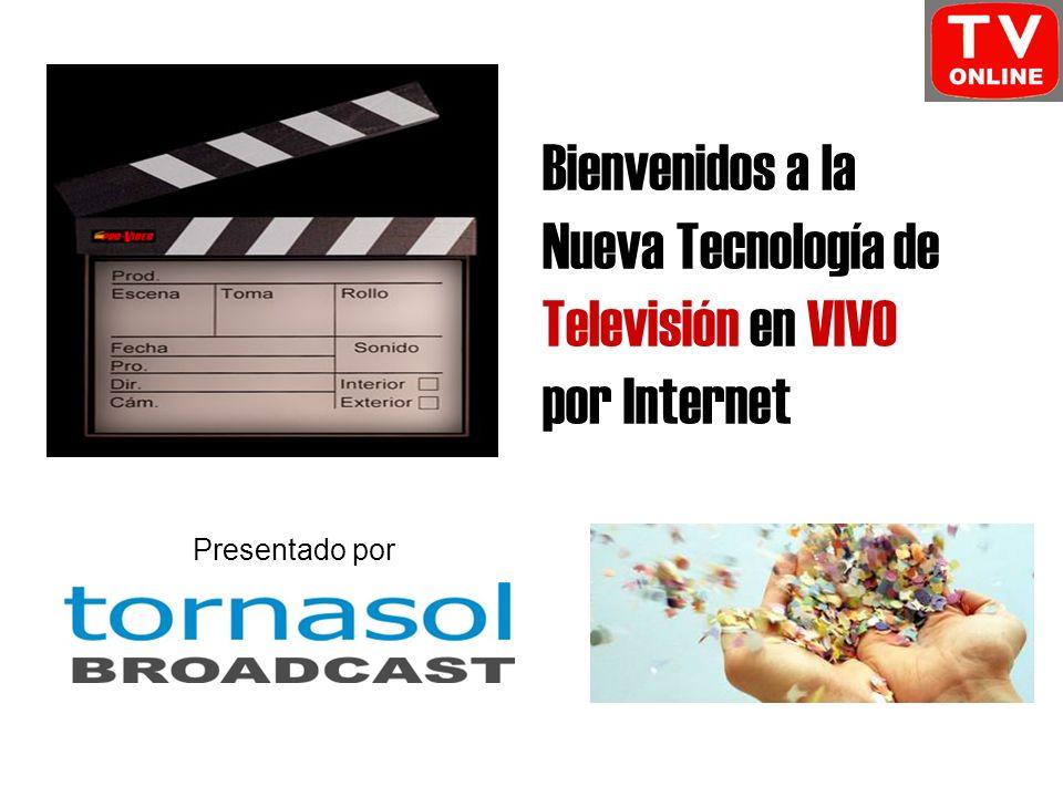 Bienvenidos a la Nueva Tecnología de Televisión en VIVO por Internet Presentado por