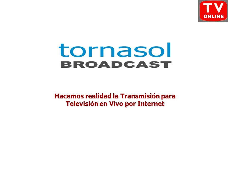 Hacemos realidad la Transmisión para Televisión en Vivo por Internet