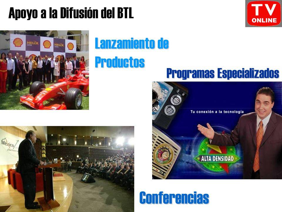 Lanzamiento de Productos Conferencias Programas Especializados Apoyo a la Difusión del BTL