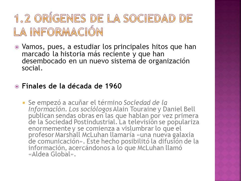Década de 1970 La llegada de esta nueva sociedad fue un tema que importó mucho a los gobiernos de esta década.