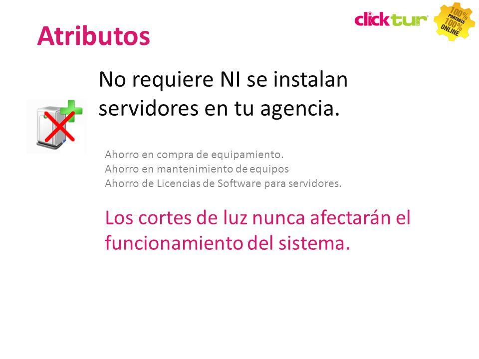 No requiere NI se instalan servidores en tu agencia. Ahorro en compra de equipamiento. Ahorro en mantenimiento de equipos Ahorro de Licencias de Softw