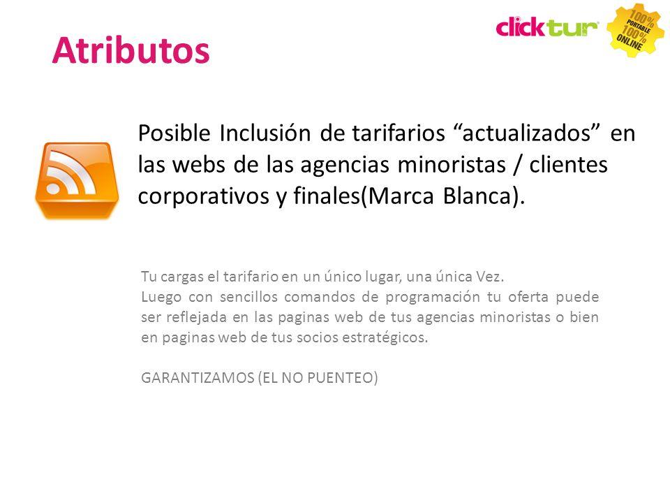 Posible Inclusión de tarifarios actualizados en las webs de las agencias minoristas / clientes corporativos y finales(Marca Blanca). Tu cargas el tari