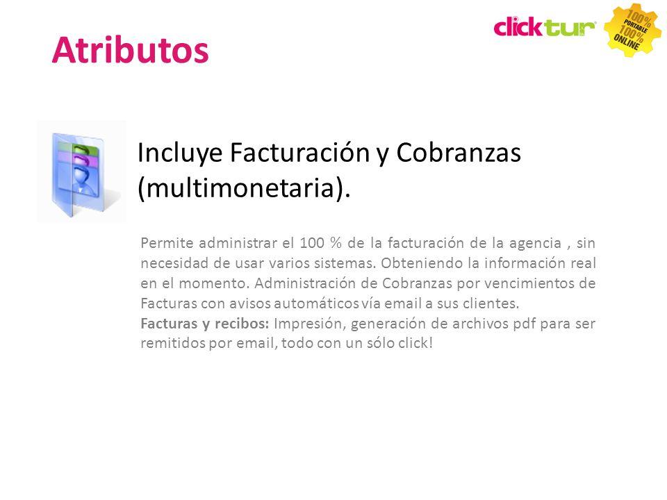 Incluye Facturación y Cobranzas (multimonetaria). Permite administrar el 100 % de la facturación de la agencia, sin necesidad de usar varios sistemas.