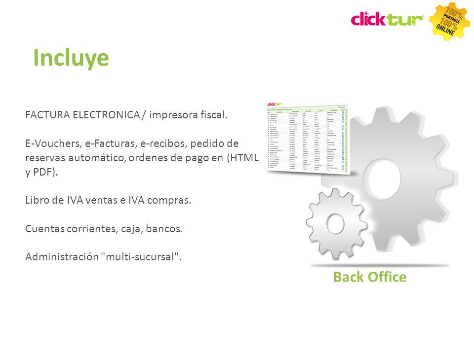 Incluye FACTURA ELECTRONICA / impresora fiscal. E-Vouchers, e-Facturas, e-recibos, pedido de reservas automático, ordenes de pago en (HTML y PDF). Lib