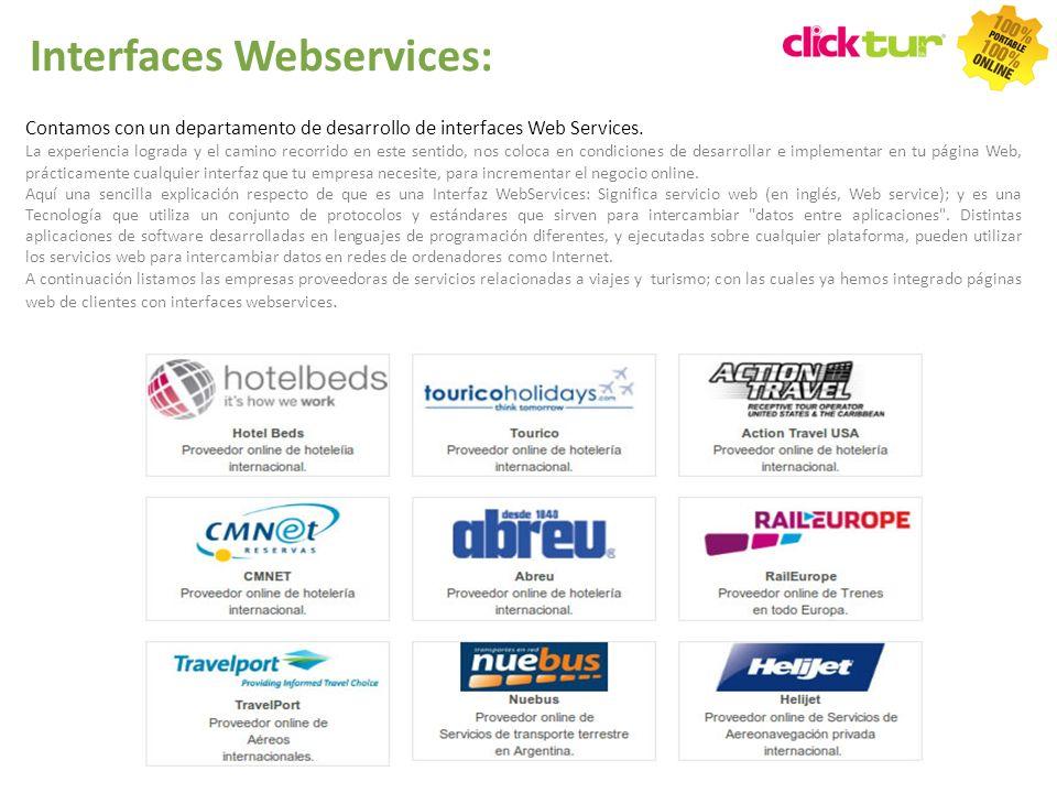 Qui Contamos con un departamento de desarrollo de interfaces Web Services. La experiencia lograda y el camino recorrido en este sentido, nos coloca en