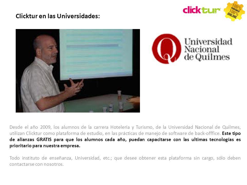 Qui Desde el año 2009, los alumnos de la carrera Hotelería y Turismo, de la Universidad Nacional de Quilmes, utilizan Clicktur como plataforma de estu