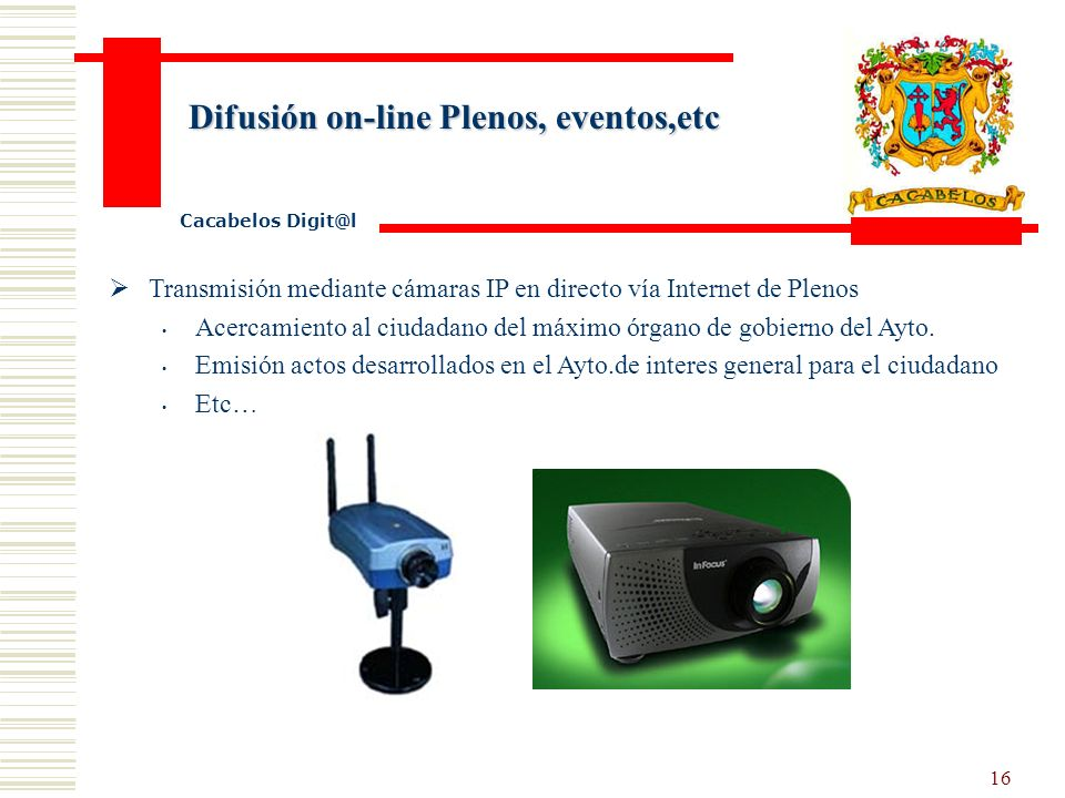 15 Biblioteca Digital Cacabelos Digit@l Informatización total de la Biblioteca Municipal. Posibilitaría la consulta on line ( vía Internet) o presenci
