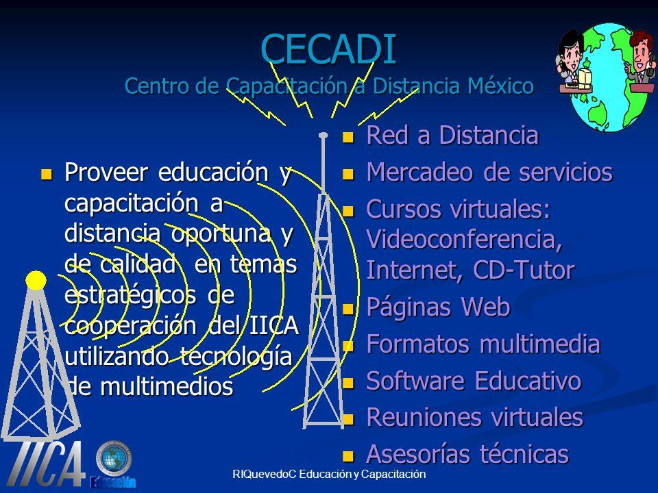 RIQuevedoC Educación y Capacitación CECADI Centro de Capacitación a Distancia México Proveer educación y capacitación a distancia oportuna y de calida