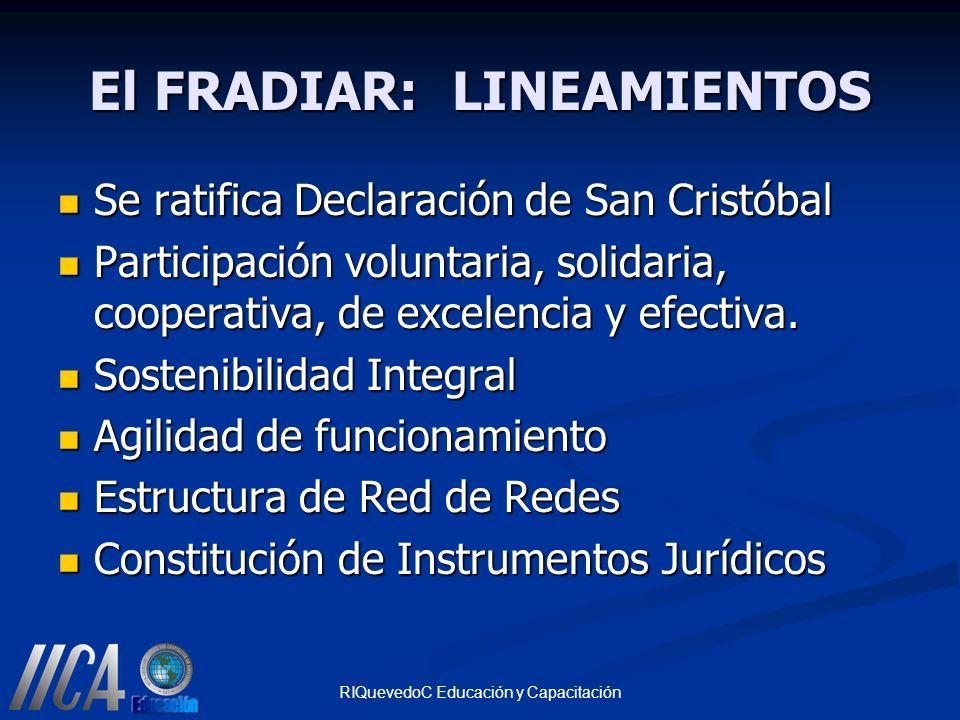 RIQuevedoC Educación y Capacitación El FRADIAR: LINEAMIENTOS Se ratifica Declaración de San Cristóbal Se ratifica Declaración de San Cristóbal Partici