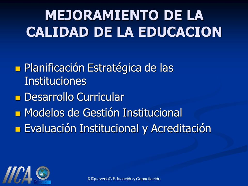 RIQuevedoC Educación y Capacitación MEJORAMIENTO DE LA CALIDAD DE LA EDUCACION Planificación Estratégica de las Instituciones Planificación Estratégic