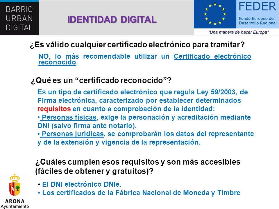 NO, lo más recomendable utilizar un Certificado electrónico reconocido. ¿Es válido cualquier certificado electrónico para tramitar? ¿Qué es un certifi
