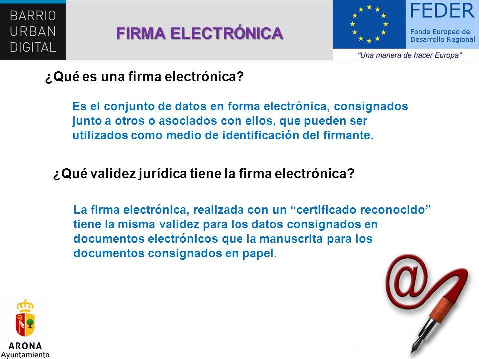 FIRMA ELECTRÓNICA ¿Qué es una firma electrónica? ¿Qué validez jurídica tiene la firma electrónica? Es el conjunto de datos en forma electrónica, consi