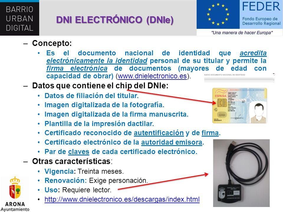 DNI ELECTRÓNICO (DNIe) –Concepto: Es el documento nacional de identidad que acredita electrónicamente la identidad personal de su titular y permite la