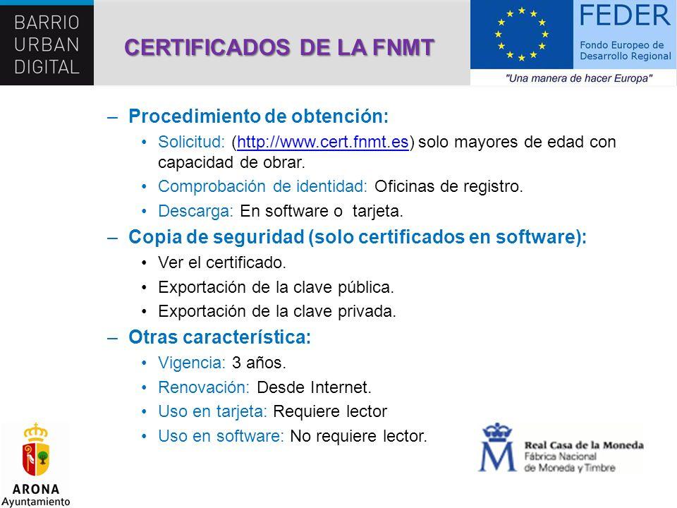 CERTIFICADOS DE LA FNMT –Procedimiento de obtención: Solicitud: (http://www.cert.fnmt.es) solo mayores de edad con capacidad de obrar.http://www.cert.