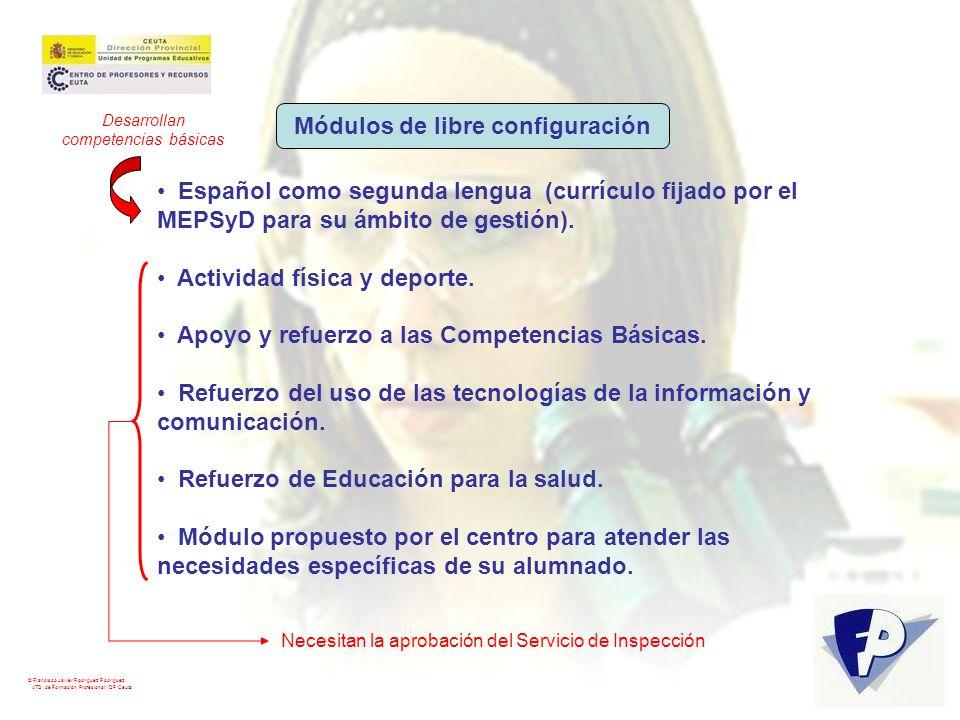 © Francisco Javier Rodríguez Rodríguez ATD de Formación Profesional. DP Ceuta Módulos de libre configuración Español como segunda lengua (currículo fi
