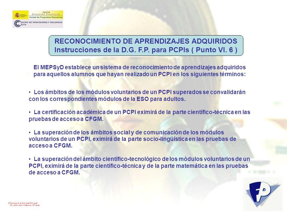 © Francisco Javier Rodríguez Rodríguez ATD de Formación Profesional. DP Ceuta RECONOCIMIENTO DE APRENDIZAJES ADQUIRIDOS Instrucciones de la D.G. F.P.